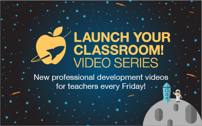 Launch Your Classroom Video Series
